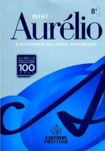 Míni Dicionário Aurélio da Língua Portuguesa - 8ª Ed. - Nova Ortografia