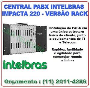 CENTRAL PABX INTELBRAS IMPACTA 220 - VERSÃO RACK