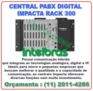 Vendas de CENTRAL PABX INTELBRAS DIGITAL IMPACTA RACK 300