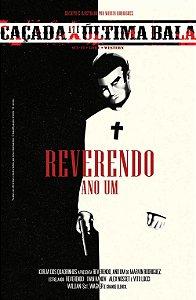 Caçada até a Última Bala 1# - Reverendo, Ano Um