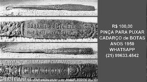 PINÇA-PUXADOR PARA CADARÇO de BOTAS.ANOS 1950