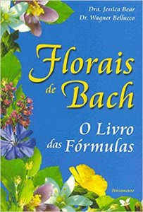 Florais de Bach o livro das Fórmulas