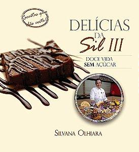 Livro Delícias da Sil 3 - Doce vida sem açúcar