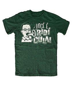 Camiseta Everaldo Marques Você É Ridícula Musgo