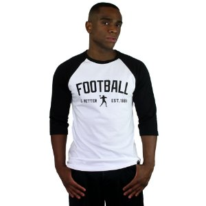 Raglan Profootball Football is Better Branca/Preta