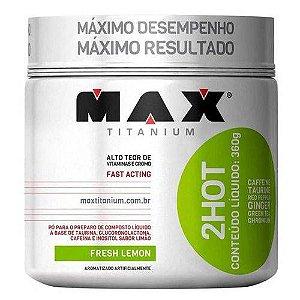 2 Hot Fresh Limão - 360 Gramas - Max Titanium