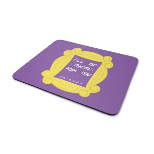 Mousepad Friends - I'll Be There for You