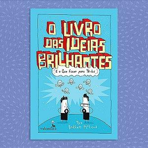 O Livro das Ideias Brilhantes - E o que fazer para tê-las.