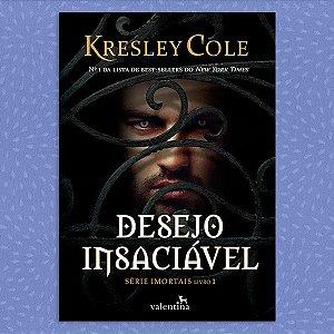 Desejo Insaciável | Série Imortais, Livro 1 | Kresley Cole