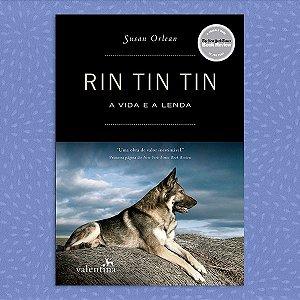 Rin Tin Tin - A Vida e a Lenda | Susan Orlean