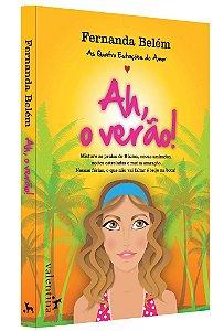 Ah, o Verão! - As Quatro Estações do Amor, livro 1 | Fernanda Belém