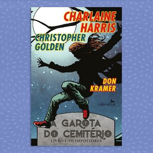 A Garota do Cemitério | Charlaine Harris, Christopher Golden