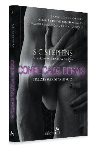 Complicado Demais - Trilogia Rock Star, vol. 2 | S. C. Stephens