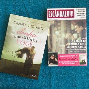 Sonhei que Amava Você + Escândalo!!! | Tammy Luciano