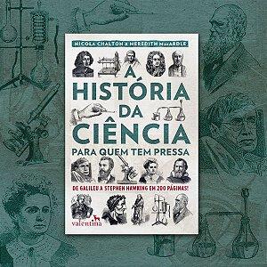 A História da Ciência para Quem Tem Pressa
