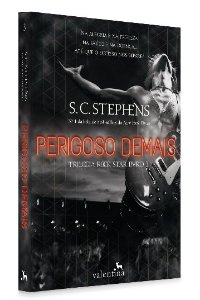 Perigoso Demais - Trilogia Rock Star, vol. 3 | S.C. Stephens