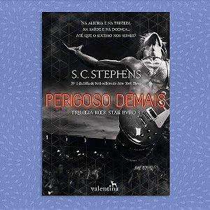 Perigoso Demais - Trilogia Rock Star, vol. 3 | S.C. Stephens