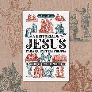 A história de Jesus para quem tem pressa | A. L. Donne