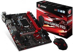PLACA MÃE MSI B250M GAMING PRO DDR4 LGA1151 + MOUSE GAMER