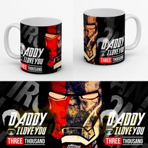 Caneca Iron man Daddy I Love you three thousand - Homen de Ferro