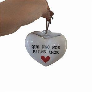 Coração de porcelana QUE NÃO NOS FALTE AMOR