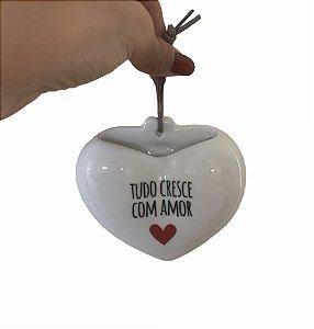 Coração de porcelana TUDO CRESCE COM AMOR