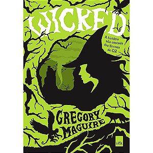 Wicked: A História Não Contada Das Bruxas De Oz