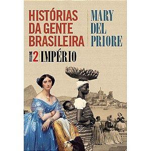 Histórias da Gente Brasileira - Vol 02 - Império