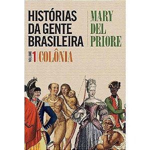 Histórias da gente brasileira - Vol 01 – Colônia