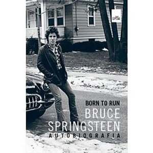 Born to Run: Bruce Springsteen - Autobiografia