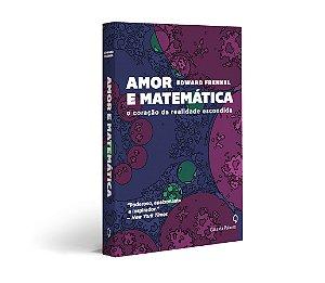 Amor e Matemática - O coração da realidade escondida