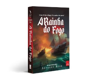 A rainha do fogo - Vol 03 - Trilogia A sombra do corvo