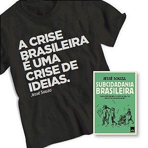 Livro Subcidadania Brasileira + Camiseta Crise brasileira_Jessé Souza