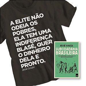 Livro Subcidadania Brasileira + Camiseta A Elite_Jessé Souza