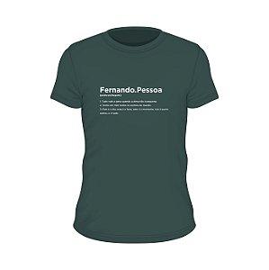 Camiseta verde verbete Fernando Pessoa