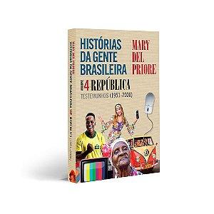 Histórias da gente brasileira – Volume 4: República - Testemunhos (1951-2000)