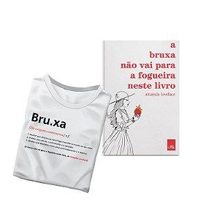 KIT livro A bruxa não vai para a fogueira neste livro + Camiseta Branca Verbete Bruxa
