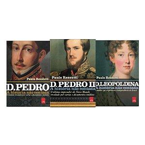 KIT livros A história não contada - D  Leopoldina + D Pedro + D Pedro II
