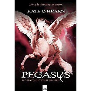 Pegasus e a batalha pelo Olimpo - Vol 02 - Série Olimpo em Guerra