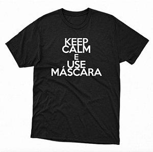 Camiseta Preta Keep Calm e Use Máscara - BRINDE MÁSCARA