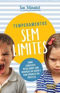 Temperamentos sem limites - como conseguir resultados com crianças da raiva com crianças da tristeza