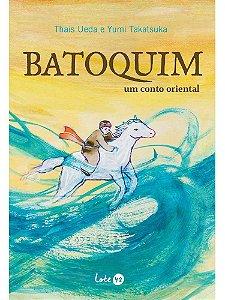Batoquim: um conto oriental