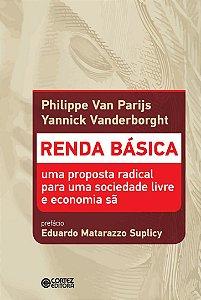 Renda básica - Uma proposta radical para uma sociedade livre e economia sã