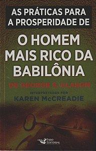 AS PRATICAS PARA PROSPERIDADE DO HOMEM MAIS RICO BABILÔNIA