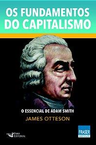 OS FUNDAMENTOS DO CAPITALISMO ADAM SMITH