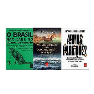 KIT - Armas para quê + O Brasil não cabe no quintal de ninguém + O livro obscuro do descobrimento