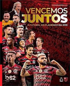 Vencemos juntos - o futebol do Flamengo em 2019