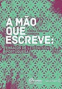 A mão que escreve - ensaios de literatura portuguesa
