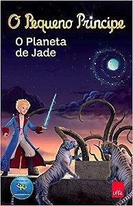O Pequeno Príncipe. O Planeta de Jade.
