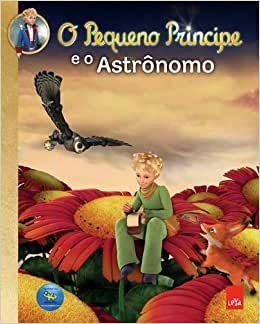 O Pequeno Príncipe e o Astronomo